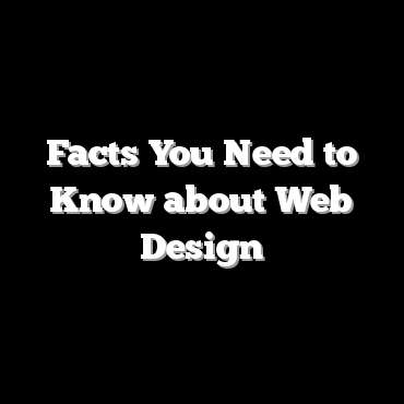 Facts You Need to Know about Web Design