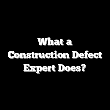 What a Construction Defect Expert Does?
