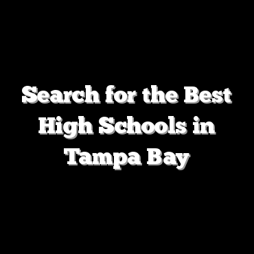 Search for the Best High Schools in Tampa Bay