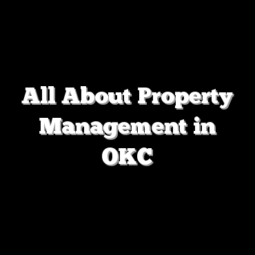 All About Property Management in OKC
