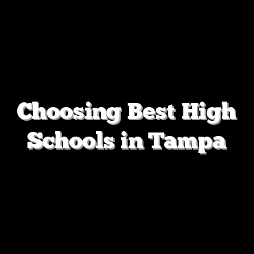 Choosing Best High Schools in Tampa