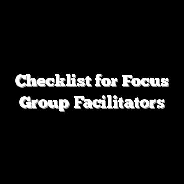 Checklist for Focus Group Facilitators